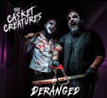 The Casket Creatures- Deranged (2016)