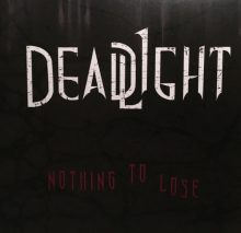 Deadlight – Nothing To Lose EP (2017)