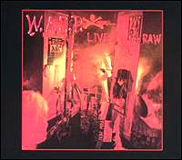 "W.A.S.P. ""Live... In The Raw"""