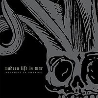 """Modern Life Is War """"Midnight In America"""" large pic"""