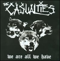 "The Casualties ""we are all we have"" large pic"