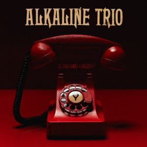 Alkaline Trio Is This Thing Cursed Album Cover