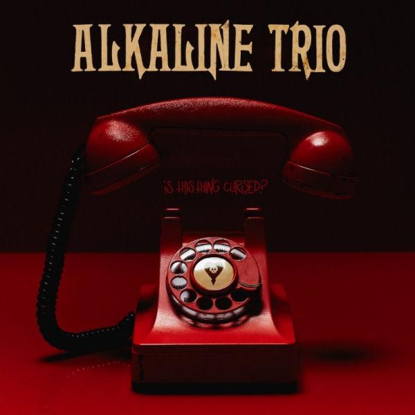 Alkaline Trio Is This Thing Cursed Album Cover