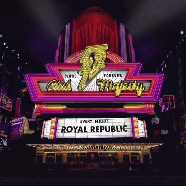 "Royal Republic Club Majesty album artwork. The picture is of an American style theatre or nightclub with the name Club Majesty as a huge neon yellow sign with lightning bolt surrounded by pink neon borders. Underneath is the type of board where you can change the letters - it reads ""every night Royal Republic"""