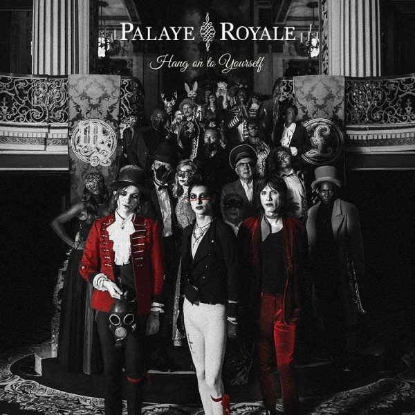 Palaye Royale Hang On To Yourself