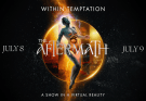 ANNOUNCE IMMERSIVE EVENT THE AFTERMATH – A SHOW IN A VIRTUAL REALITY JULY 8TH / JULY 9TH