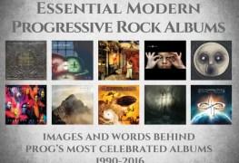 "prog book - BOOK REVIEW: ""Essential Modern Progressive Rock Albums: Images and Words Behind Prog's Most Celebrated Albums 1990-2016"""