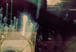 "Automata II - REVIEW: BETWEEN THE BURIED AND ME - ""Automata II"""