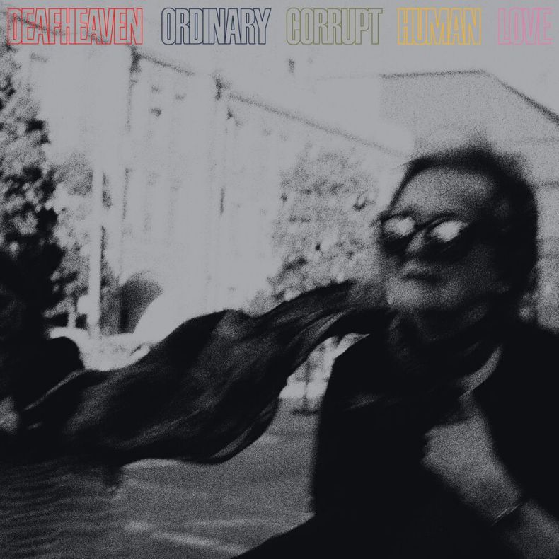"Deaf - REVIEW: DEAFHEAVEN - ""Ordinary Corrupt Human Love"""