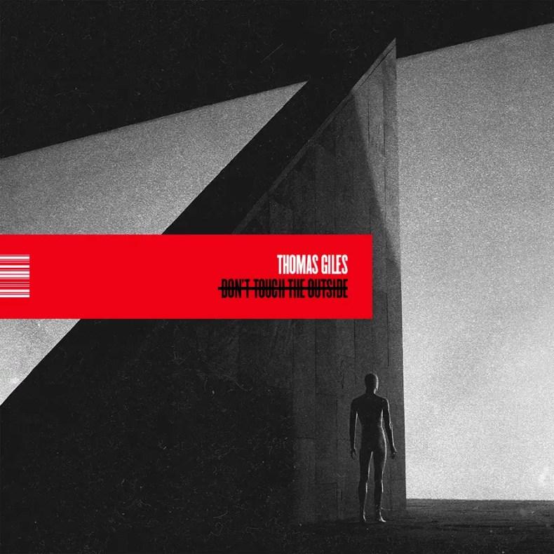 "Thomas Giles - REVIEW: THOMAS GILES - ""Don't Touch The Outside"""
