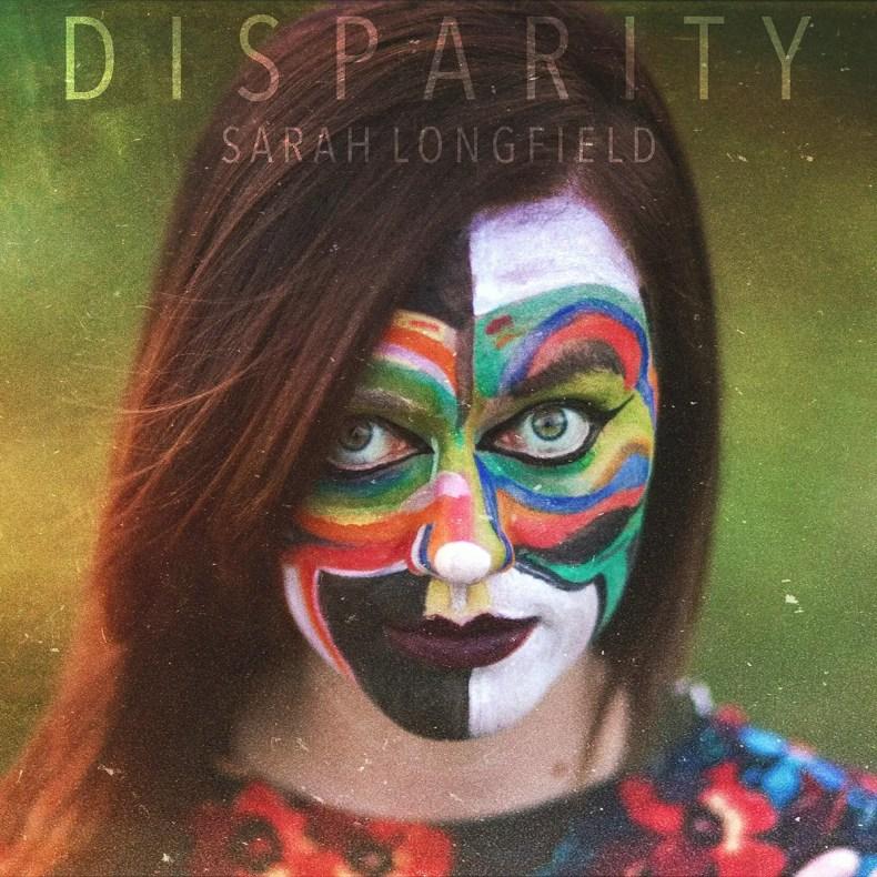 "sarahlongfield disparity - REVIEW: SARAH LONGFIELD - ""Disparity"""