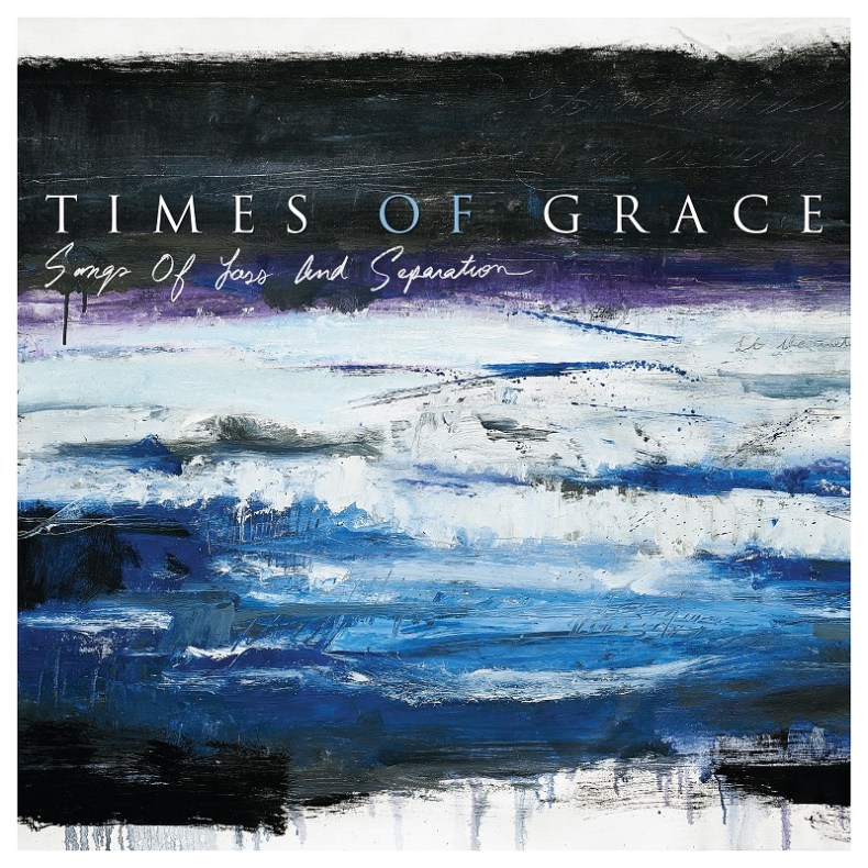 """TimesOfGrace SOLAS Digital - REVIEW: TIMES OF GRACE - """"Songs of Loss and Separation"""""""