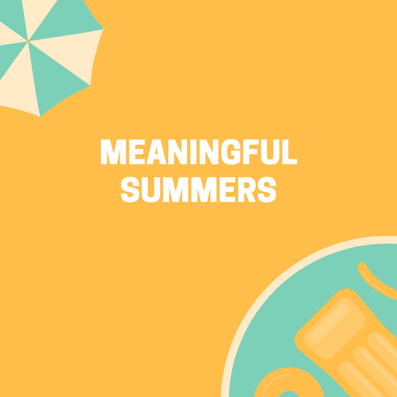 meaningful summers aims to