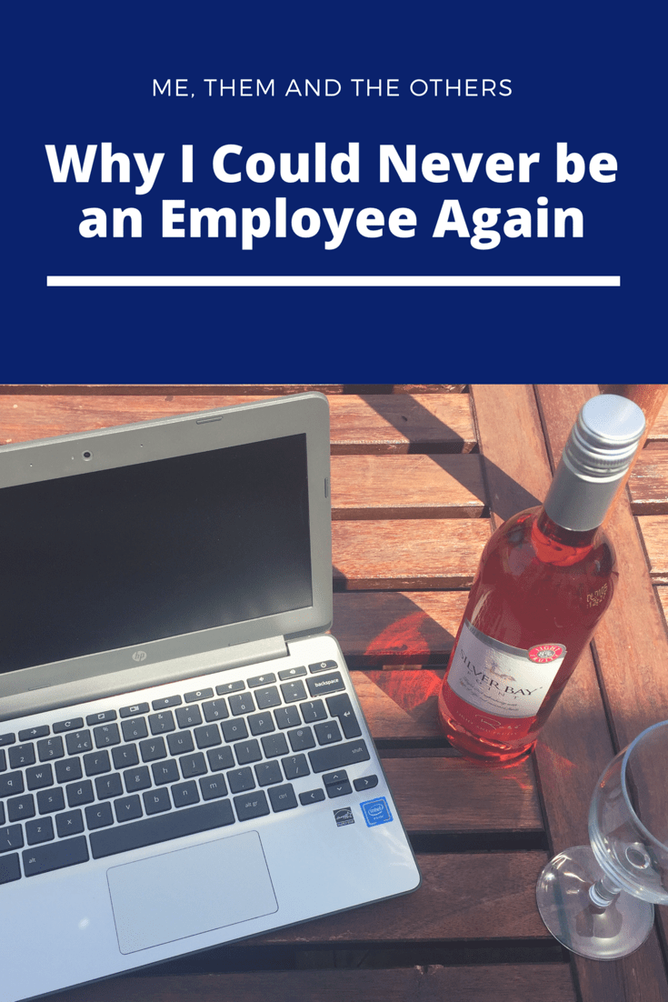 Why I could never be an employee again - Laptop, wine and glass