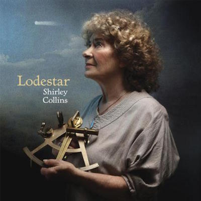 Shirley Collins: Lodestar - Album Review