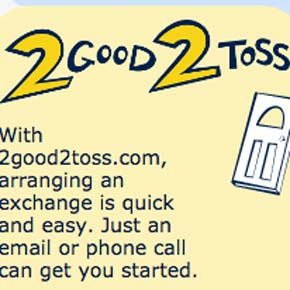 Don't toss it — try 2Good2Toss instead
