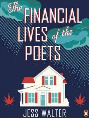The Financial Lives Of The Poets By Jess Walter (Penguin, £8.99)