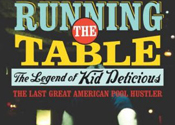 Running The Table: The Legend Of Kid Delicious