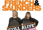 French & Saunders are still alive and kicking