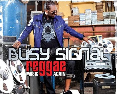 Busy Signal, Reggae Music Again