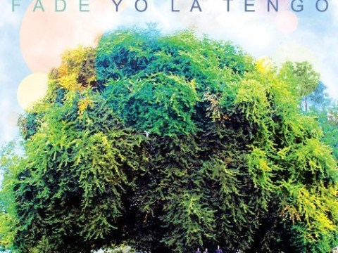 Yo La Tengo's Fade is laid-back and lazy, in the best way