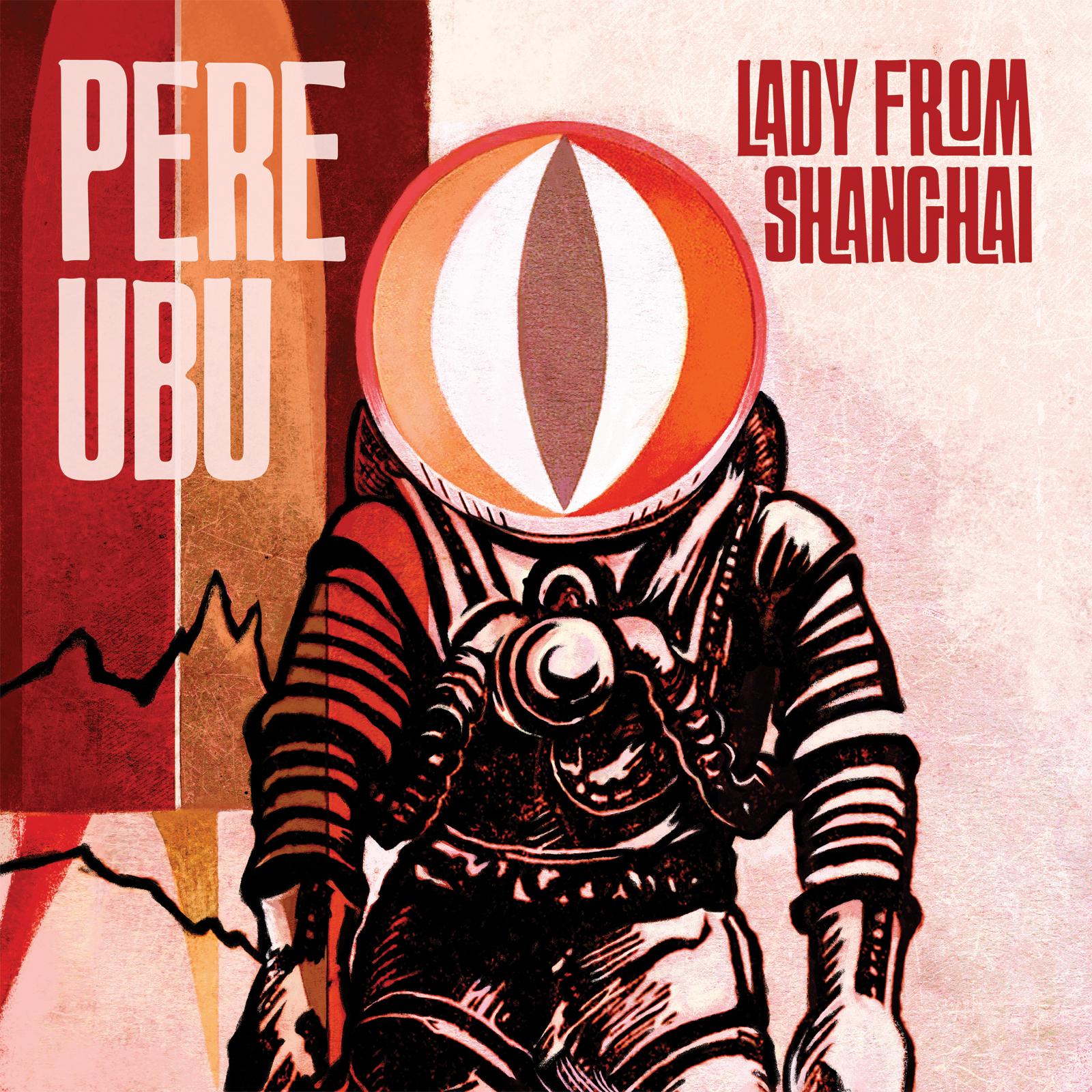 Pere Ubu's Lady From Shanghai album