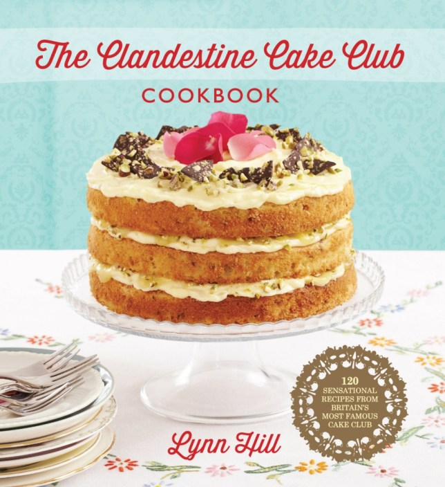 The Clandestine Cake Club Cook Book