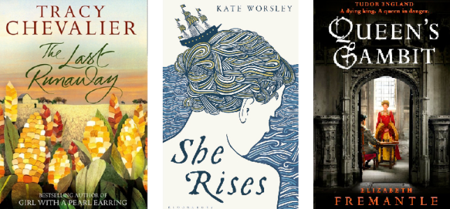 The Last Runaway by Tracy Chevalier, She Rises by Kate Worsley and Queen's Gambit by Elizabeth Fremantle