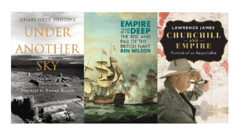 Under Another Sky, Empire Of The Deep: The Rise And Fall Of The British Navy and Churchill And Empire
