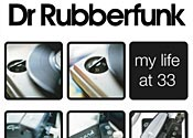 Dr Rubberfunk: My Life At 33