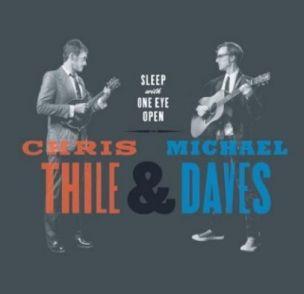 Chris Thile Michael Daves: Sleep With One Eye Open