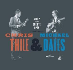 Chris Thile Michael Daves: Sleep With One Eye Open