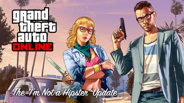 GTA Online I'm Not a Hipster update out now