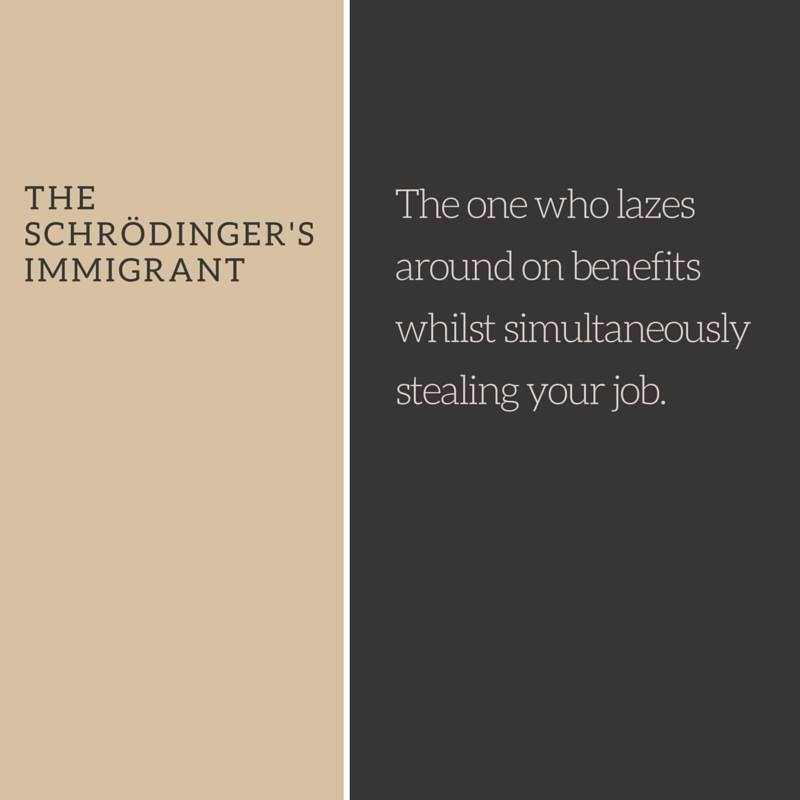 Schrödinger's immigrant' perfectly sums up the immigration debate