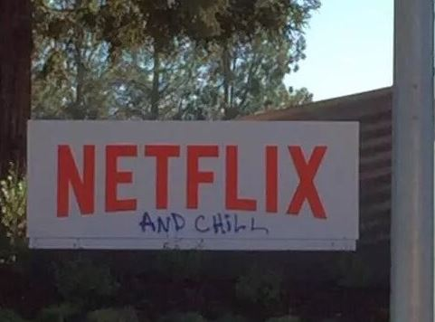 Netflix and chill lol