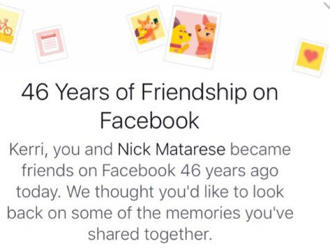 Facebook tells people they have been friends on FB for 46 years