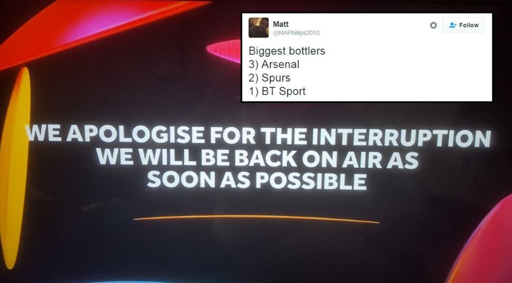 Fans say BT Sport are bigger bottlers than Arsenal and Tottenham after broadcast outage