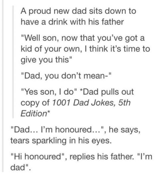 95923098 father's day: dad jokes Credit: Imgur. 10) The next generation is born
