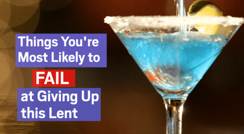 Things you're most likely to fail at giving up this Lent