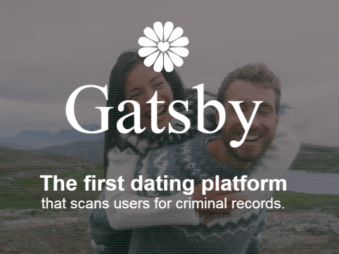 Gatsby is a new dating app that runs a background check on your matches