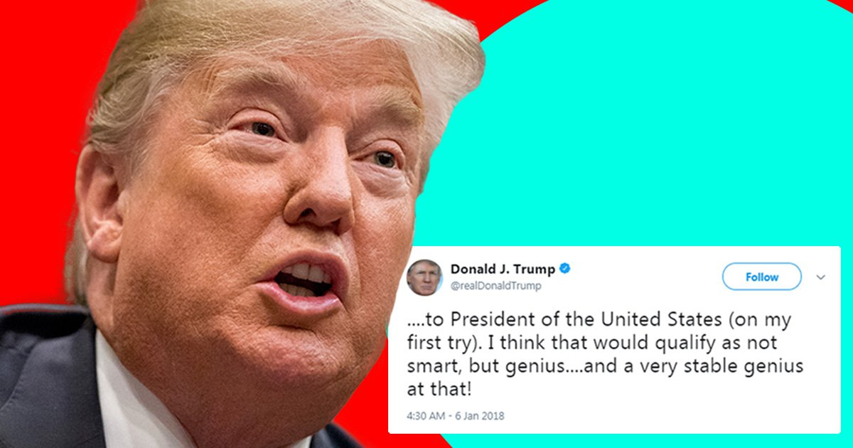 Donald Trump is a very mentally stable genius, says Donald Trump