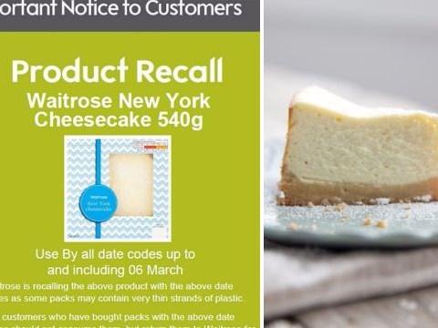 Waitrose recalls New York cheesecake over fears it has plastic in