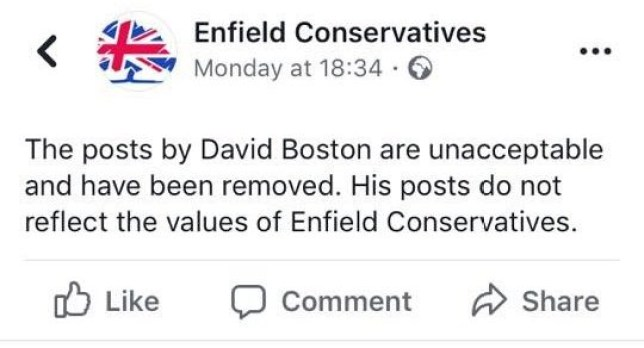 A CONSERVATIVE Party candidate has been suspended after he allegedly posted a picture of some bacon hanging from a door handle alongside the caption: ?Protect your house from terrorism. Stay safe lads.? The inflammatory Facebook post shared by Tory hopeful David Boston was said to have contained deep-seated Islamophobia. Boston, the candidate for Enfield Council?s Turkey Street ward, also shared on Facebook a ?twisted misfits? post which said: ?I envy guys for gettin to say ?suck my dick? as sort of a ?fuck you.? If I shouted ?lick my vagina? I?d have like 47 tongues in my pants.? - Picture of screenshot of Facebook post from Enfield Conservatives *TRIANGLE NEWS DOES NOT CLAIM ANY COPYRIGHT OR LICENSE IN THE ATTACHED MATERIAL. ANY DOWNLOADING FEES CHARGED BY TRIANGLE NEWS ARE FOR TRIANGLE NEWS SERVICES ONLY, AND DO NOT, NOR ARE THEY INTENDED TO, CONVEY TO THE USER ANY COPYRIGHT OR LICENSE IN THE MATERIAL. BY PUBLISHING THIS MATERIAL , THE USER EXPRESSLY AGREES TO INDEMNIFY AND TO HOLD TRIANGLE NEWS HARMLESS FROM ANY CLAIMS, DEMANDS, OR CAUSES OF ACTION ARISING OUT OF OR CONNECTED IN ANY WAY WITH USER'S PUBLICATION OF THE MATERIAL*