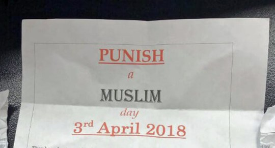"Undated handout photo issued by Tell MAMA of a letter advertising 'Punish a Muslim'. A counter-terrorism detective investigating the ""Punish a Muslim Day"" letters has said his team takes religious hatred ""extremely seriously"". PRESS ASSOCIATION Photo. Issue date: Monday March 12, 2018. The offensive messages were sent to a string of locations across the country with five police forces - West Yorkshire, South Yorkshire, Leicestershire, Nottinghamshire and the Metropolitan Police - all receiving reports. See PA story POLICE Muslim. Photo credit should read: Tell MAMA/PA Wire NOTE TO EDITORS: This handout photo may only be used in for editorial reporting purposes for the contemporaneous illustration of events, things or the people in the image or facts mentioned in the caption. Reuse of the picture may require further permission from the copyright holder."
