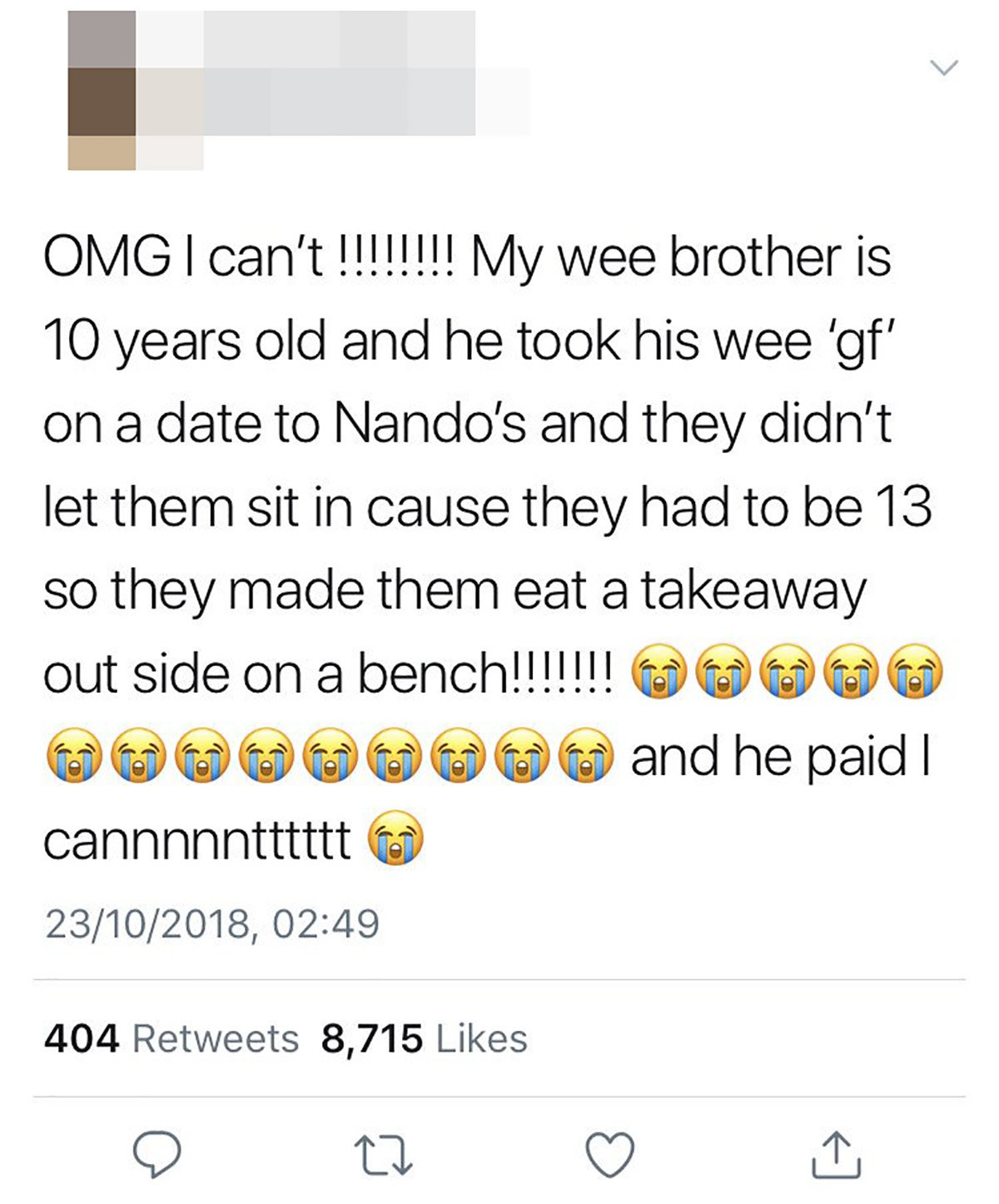 METRO GRAB VIA TWITTER A YOUNG lad has gone viral on social media after he and his ???gf??? were asked to leave Nando???s while on a date. The 10-year-old smoothie took his girlfriend to the restaurant in Edinburgh but had to eat a takeaway meal outside, according to his sister on Twitter. https://twitter.com/Luisastewaart https://twitter.com/KarlGarratty/status/1054645724296531969
