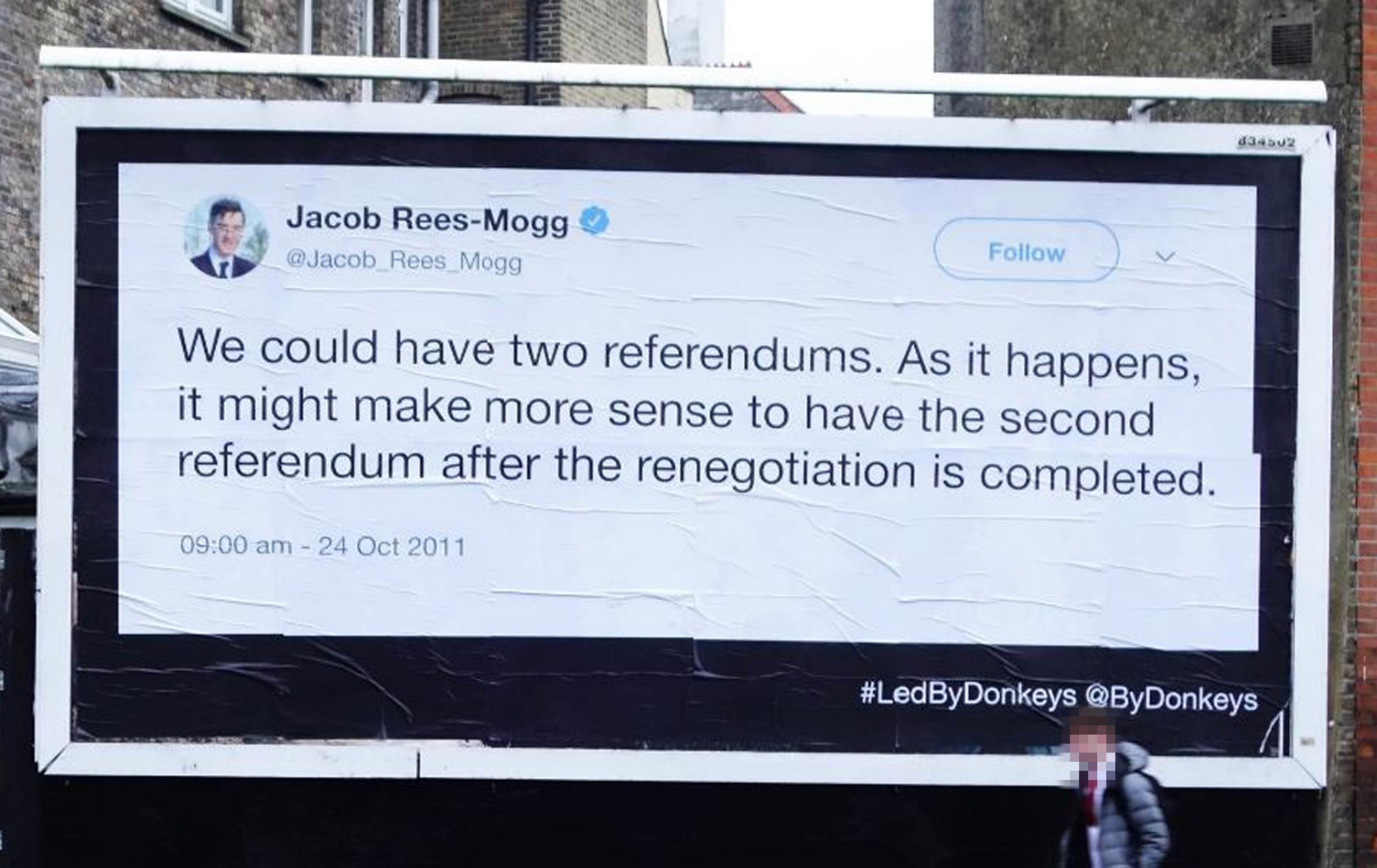 NOTE: IMAGE PIXELATED BY THE PA PICTURE DESK Undated handout photo from the Twitter feed of @bydonkeys showing a quote on Brexit from Conservative MP Jacob Rees-Mogg. PRESS ASSOCIATION Photo. Issue date: Wednesday January 16, 2019. See PA story POLITICS Brexit Billboards. Photo credit should read: @bydonkeys on Twitter/PA Wire NOTE TO EDITORS: This handout photo may only be used in for editorial reporting purposes for the contemporaneous illustration of events, things or the people in the image or facts mentioned in the caption. Reuse of the picture may require further permission from the copyright holder.