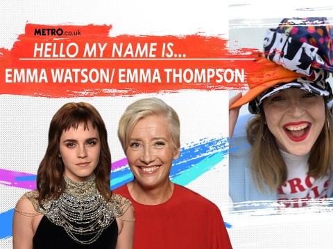 Hello, My Name Is… Emma Watson – but I was born Emma Thompson