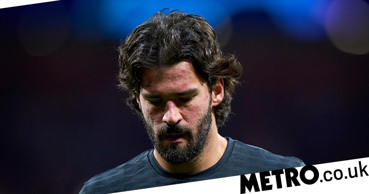 Why Alisson missed Liverpool's Champions League clash against Ajax - metro