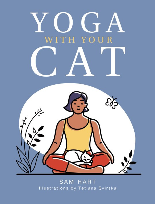 Yoga With Your Cat by Sam Hart