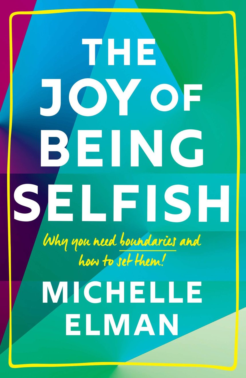 The Joy of Being Selfish by Michaelle Elman book cover